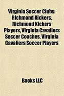 Virginia Soccer Clubs: Richmond Kickers, Richmond Kickers Players, Virginia Cavaliers Soccer Coaches, Virginia Cavaliers Soccer Players