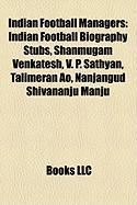 Indian Football Managers: Indian Football Biography Stubs, Shanmugam Venkatesh, V. P. Sathyan, Talimeran Ao, Nanjangud Shivananju Manju