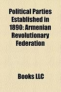 Political Parties Established in 1890: Armenian Revolutionary Federation, Hungarian Social Democratic Party, Ukrainian Radical Party