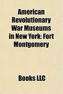 American Revolutionary War Museums in New York: Fort Montgomery, Van Wyck Homestead, Washington's Headquarters State Historic Site