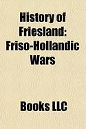 History of Friesland: Friso-Hollandic Wars, Frisian History, Battle of Warns, Karelsprivilege, Focko Ukena, Grietenij, Eastergoa, Grietman