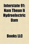 Interstate 91: Nam Theun II Hydroelectric Dam