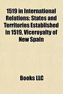 1519 in International Relations: States and Territories Established in 1519, Viceroyalty of New Spain