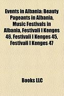 Events in Albania: Beauty Pageants in Albania, Music Festivals in Albania, Festivali I Kngs 46, Festivali I Kngs 45, Festivali I Kngs 47