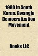 1980 in South Korea: Gwangju Democratization Movement