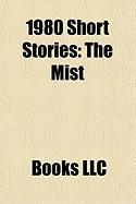 1980 Short Stories (Study Guide): The Mist