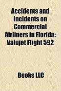 Accidents and Incidents on Commercial Airliners in Florida: Valujet Flight 592
