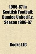 1986-87 in Scottish Football: Dundee United F.C. Season 1986-87, Rangers F.C. Season 1986-87, 1986-87 in Scottish Football