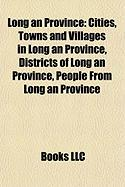 Long an Province: Cities, Towns and Villages in Long an Province, Districts of Long an Province, People from Long an Province