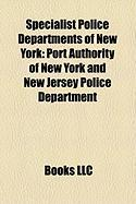 Specialist Police Departments of New York: Port Authority of New York and New Jersey Police Department
