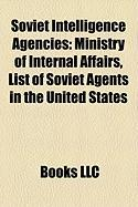 Soviet Intelligence Agencies: List of Soviet Agents in the United States