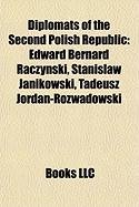 Diplomats of the Second Polish Republic: Edward Bernard Raczy?ski