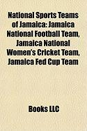 National Sports Teams of Jamaica: Jamaica National Football Team, Jamaica National Women's Cricket Team, Jamaica Fed Cup Team