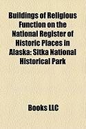 Buildings of Religious Function on the National Register of Historic Places in Alaska: Sitka National Historical Park