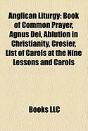 Anglican Liturgy: Book of Common Prayer, Agnus Dei, Ablution in Christianity, Crosier, List of Carols at the Nine Lessons and Carols