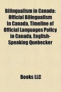 Bilingualism in Canada: Official Bilingualism in Canada, Timeline of Official Languages Policy in Canada, English-Speaking Quebecker