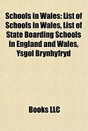 Schools in Wales: List of Schools in Wales, List of State Boarding Schools in England and Wales, Ysgol Brynhyfryd