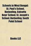 Schools in West Bengal: St. Paul's School, Darjeeling, Calcutta Boys' School, St. Joseph's School, Darjeeling, South Point School