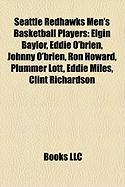 Seattle Redhawks Men's Basketball Players: Elgin Baylor, Eddie O'Brien, Johnny O'Brien, Ron Howard, Plummer Lott, Eddie Miles, Clint Richardson