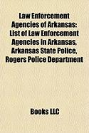 Law Enforcement Agencies of Arkansas: List of Law Enforcement Agencies in Arkansas, Arkansas State Police, Rogers Police Department