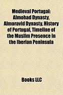Medieval Portugal: Almohad Dynasty, Almoravid Dynasty, History of Portugal, Timeline of the Muslim Presence in the Iberian Peninsula