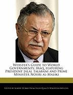 Webster's Guide to World Governments: Iraq, Featuring President Jalal Talabani and Prime Minister Nouri Al-Maliki - Marley, Ben; Dobbie, Robert