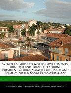 Webster's Guide to World Governments: Trinidad and Tobago, Featuring President George Maxwell Richards and Prime Minister Kamla Persad-Bissessar - Marley, Ben; Dobbie, Robert