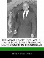 The Movie Franchises, Vol. 81: James Bond Series Featuring Sean Connery in Thunderball
