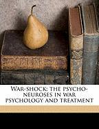 War-Shock; The Psycho-Neuroses in War Psychology and Treatment - Eder, Montague David