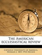 The American Ecclesiastical Review