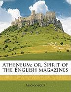 Atheneum; Or, Spirit of the English Magazines - Anonymous