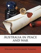 Australia in Peace and War - Fleming, William Montgomery