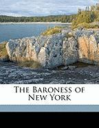 The Baroness of New York - Miller, Joaquin