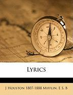 Lyrics - Mifflin, J. Houston 1807-1888; B, E. S.