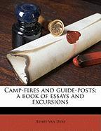 Camp-Fires and Guide-Posts; A Book of Essays and Excursions - Van Dyke, Henry