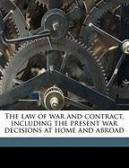 The Law of War and Contract, Including the Present War Decisions at Home and Abroad - Campbell, H.