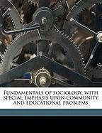 Fundamentals of Sociology, with Special Emphasis Upon Community and Educational Problems - Kirkpatrick, Edwin A. 1862-1937