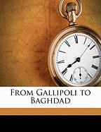 From Gallipoli to Baghdad - Ewing, William