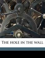 The Hole in the Wall - Morrison, Arthur