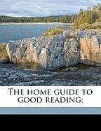 The Home Guide to Good Reading; - Stevens, David Harrison