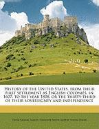 History of the United States, from Their First Settlement as English Colonies, in 1607, to the Year 1808, or the Thirty-Third of Their Sovereignty and - Ramsay, David; Smith, Samuel Stanhope; Hayne, Robert Young