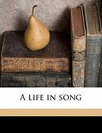 A Life in Song - Raymond, George Lansing