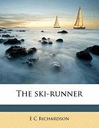 The Ski-Runner - Richardson, E. C.