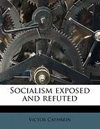 Socialism Exposed and Refuted - Cathrein, Victor