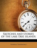 Sketches and Stories of the Lake Erie Islands - Thorndale, Theresa