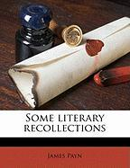 Some Literary Recollections - Payn, James
