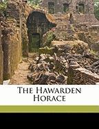 The Hawarden Horace - Graves, Charles L. 1856-1944