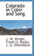 Colorado in Color and Song - Wright, J. W.