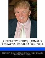 Celebrity Feuds: Donald Trump vs. Rosie O'Donnell