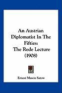 An Austrian Diplomatist in the Fifties: The Rede Lecture (1908)